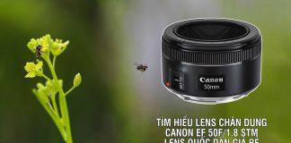 Đánh giá lens chân dung xóa phông Canon 50F/1.8 STM