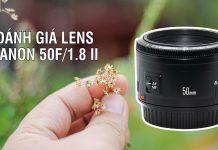 Đánh giá chi tiết lens Canon 50F/1.8 II