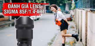 Đánh giá lens Sigma 85 Art For Canon