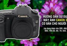 Hướng dẫn sử dụng Canon 30D cơ bản